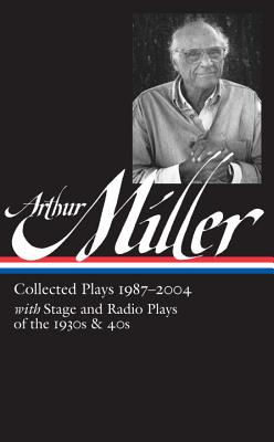 Image for Arthur Miller: Collected Plays Vol. 3 1987-2004 (LOA #261) (Library of America Arthur Miller Edition)