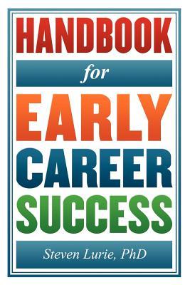 Handbook for Early Career Success, Lurie, Steven