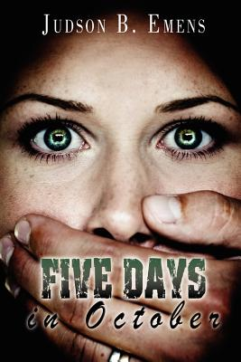 Five Days in October, Emens, Judson B.