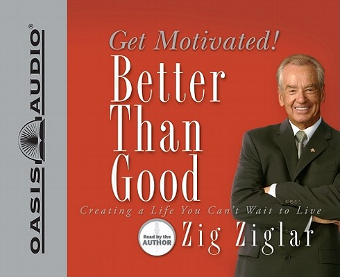 Image for Better Than Good: Get Motivated!
