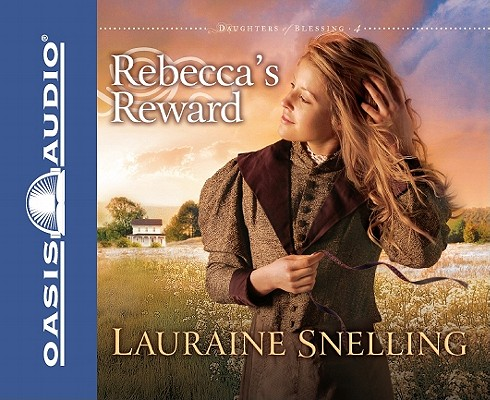 Rebecca's Reward (Daughters of Blessing) Audio Book, Snelling, Lauraine; Renee Ertl