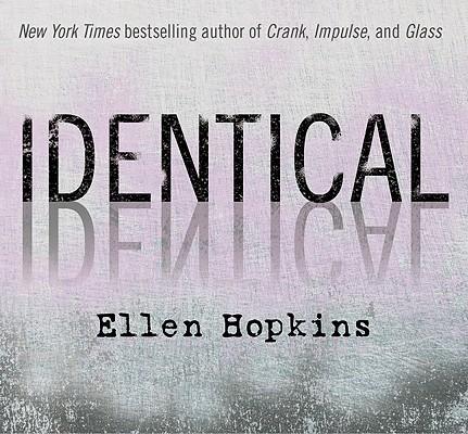 Identical, Hopkins, Ellen