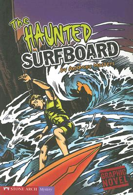 The Haunted Surfboard (Graphic Quest (Quality Paper)), Masters, Anthony