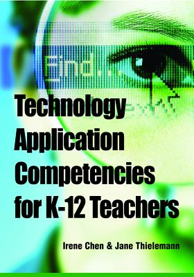 Image for Technology Application Competencies for K-12 Teachers (Advances in Early Childhood and K-12 Education)