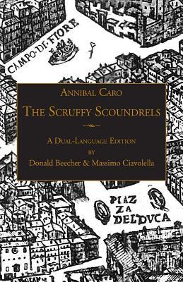 "The Scruffy Scoundrels: A New English Translation of ""Gli Straccioni"" in a Dual-Language Edition (Italica Press Renaissance and Modern Plays Series), Caro, Annibal"