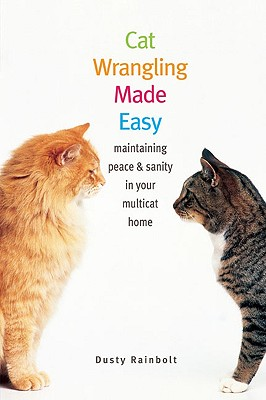 Image for Cat Wrangling Made Easy: Maintaining Peace and Sanity in Your Multicat Home