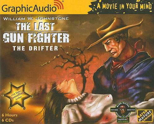 The Last Gunfighter # 1 - The Drifter, William W. Johnstone
