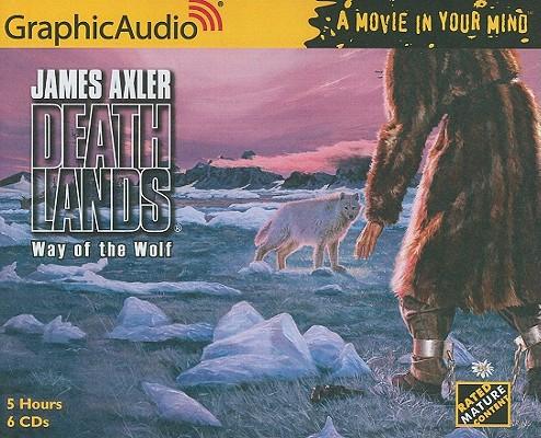 Deathlands 42 - Way of the Wolf, James Axler