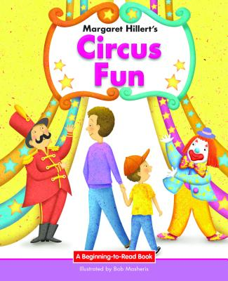 Image for Circus Fun: 21st Century Edition (Beginning-to-Read: Easy Stories)