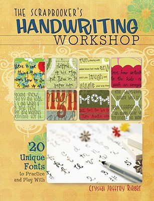 Image for SCRAPBOOKER'S HANDWRITING WORKSHOP, THE 20 UNIQUE FONTS