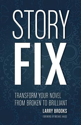 Image for Story Fix: Transform Your Novel from Broken to Brilliant