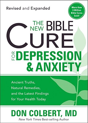 Image for The New Bible Cure For Depression & Anxiety: Ancient Truths, Natural Remedies, and the Latest Findings for Your Health Today (New Bible Cure (Siloam))