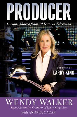 Producer: Lessons Shared from 30 Years in Television, Wendy Walker