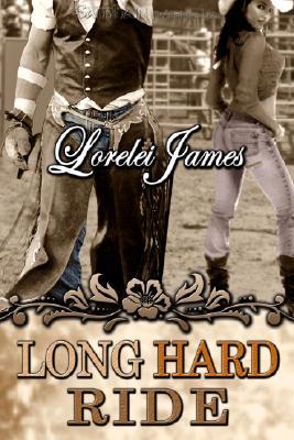 Long Hard Ride (Rough Riders), Lorelei James