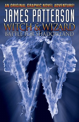 Image for James Patterson's Witch & Wizard Volume 1: Battle for Shadowland (Witch & Wizard (Graphic Novels))