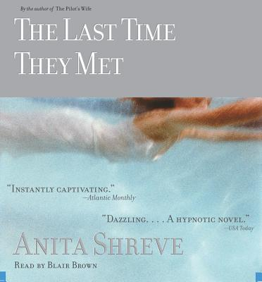 The Last Time They Met, Anita Shreve