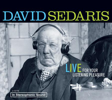 LIVE FOR YOUR LISTENING PLEASURE, SEDARIS, DAVID