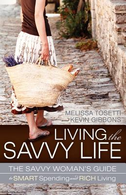 Image for Living The Savvy Life: The Savvy Woman's Guide to Smart Spending and Rich Living