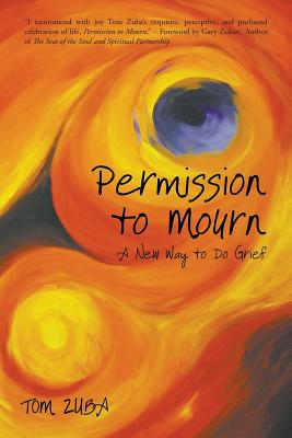 Image for Permission to Mourn: A New Way to Do Grief