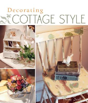 Decorating Cottage Style, Neva Scott