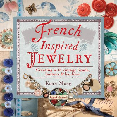 Image for French-Inspired Jewelry: Creating with Vintage Beads, Buttons & Baubles