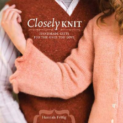 Image for Closely Knit: Handmade Gifts For The Ones You Love