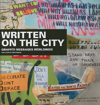 Image for Written On The City: Graffiti Messages Worldwide