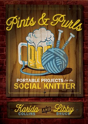 Image for Pints & Purls: Portable Projects for the Social Knitter