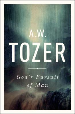Image for God's Pursuit of Man: Tozer's Profound Prequel to The Pursuit of God