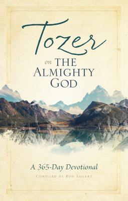 Tozer on the Almighty God: A 365-Day Devotional, A. W. Tozer