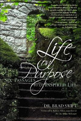 Image for LIFE ON PURPOSE SIX PASSAGES TO AN INSPIRED LIFE