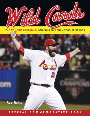 Image for Wild Cards: The St. Louis Cardinals' Stunning 2011 Championship Season