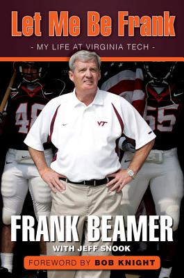 Image for Let Me Be Frank: My Life at Virginia Tech