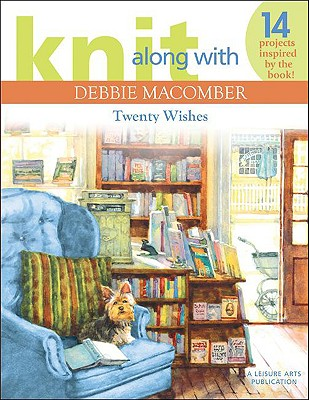Image for Knit Along with Debbie Macomber: Twenty Wishes (Leisure Arts)