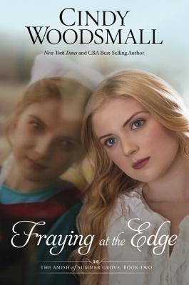 Image for Fraying at the Edge: A Novel (The Amish of Summer Grove)
