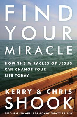 Image for Find Your Miracle: How the Miracles of Jesus Can Change Your Life Today