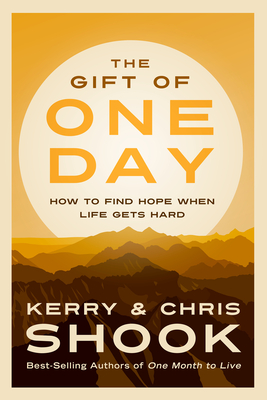 Image for The Gift of One Day: How to Find Hope When Life Gets Hard