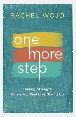 Image for One More Step: Finding Strength When You Feel Like Giving Up