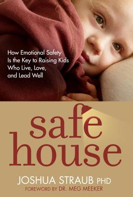 "Image for ""''Safe House: How Emotional Safety Is the Key to Raising Kids Who Live, Love, and Lead Well''"""