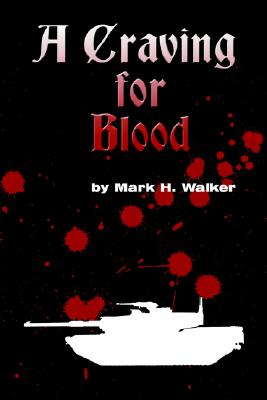 A Craving for Blood, Walker, Mark H.