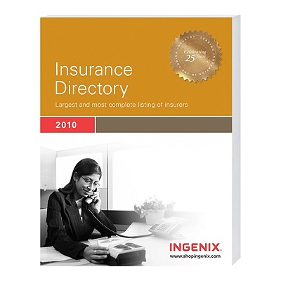 Insurance Directory Largest and Most Complete Listing of Insurers 2010, Ingenix