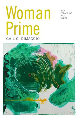 Woman Prime: Poems (Permafrost Prize Series), DiMaggio, Gail C.