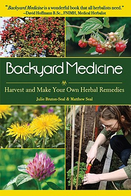 Image for Backyard Medicine: Harvest and Make Your Own Herbal Remedies