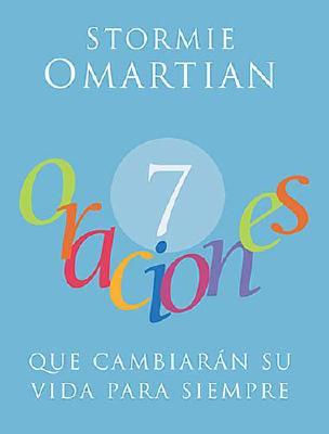Image for 7 Oraciones Que Cambiaran su Vida Para Siempre = Seven Prayers That Will Change Your Life Forever -
