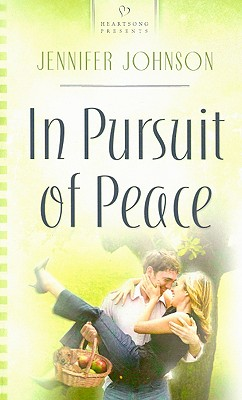 In Pursuit of Peace (Andrews Siblings Trilogy #3) (Heartsongs Presents #802), JENNIFER JOHNSON