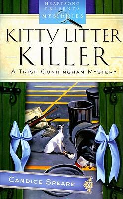 Kitty Litter Killer (HEARTSONG PRESENTS MYSTERIES), Candice Miller Speare
