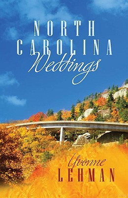 Image for North Carolina Weddings: Past the P's Please/On a Clear Day/By Love Acquitted (Heartsong Novella Collection)