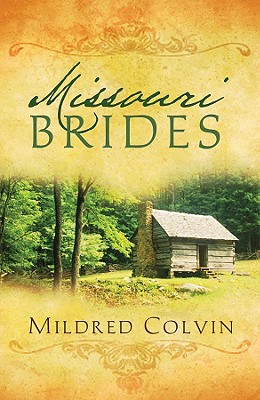 Image for Missouri Brides: Cora/Eliza/Deborah (Heartsong Novella Collection)