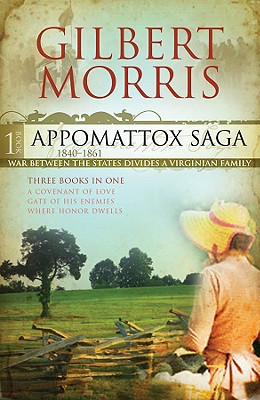 Image for The Appomattox Saga Collection 1: Covenant of Love/Gate of His Enemies/Where Honor Dwells (The Appomattox Saga Series 1-3)