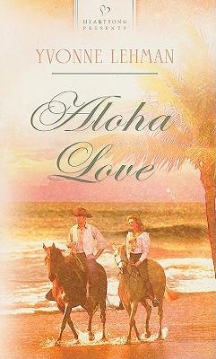 Image for Aloha Love (Heartsong Book 844)